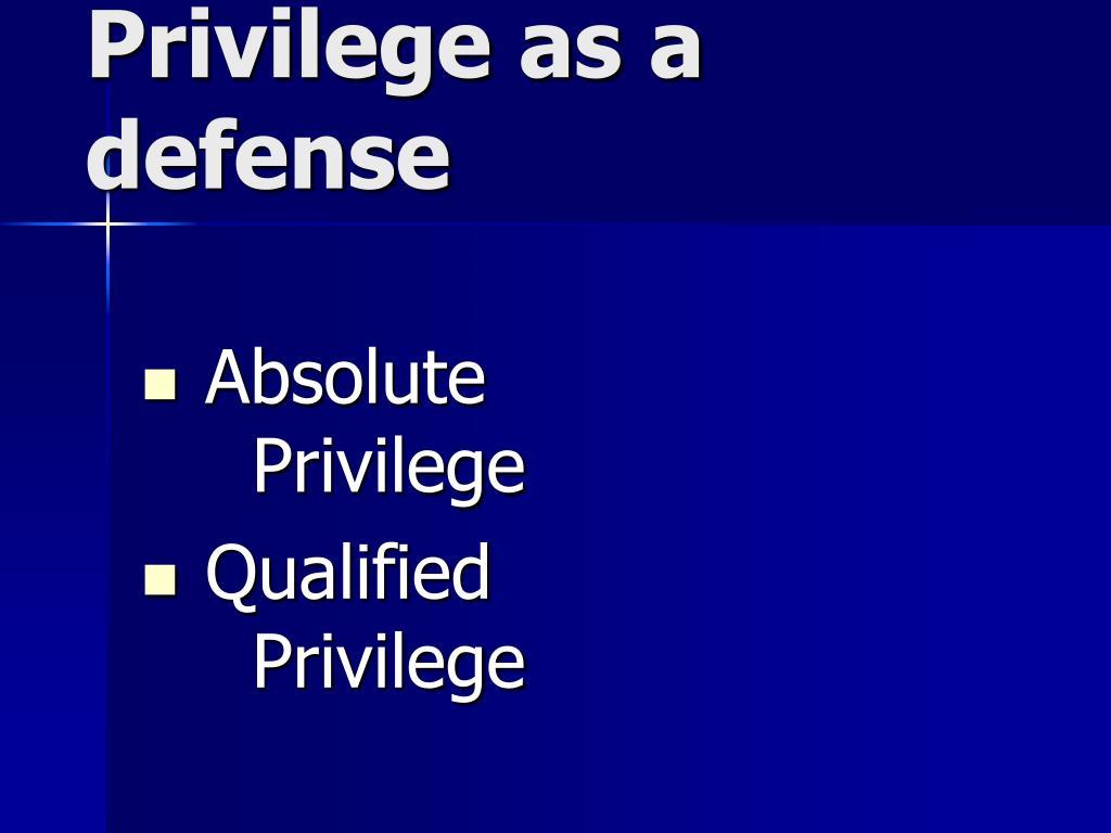 Privilege as a defense