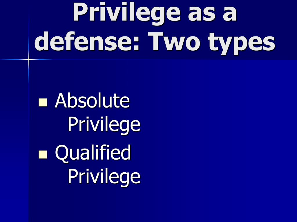 Privilege as a defense: Two types