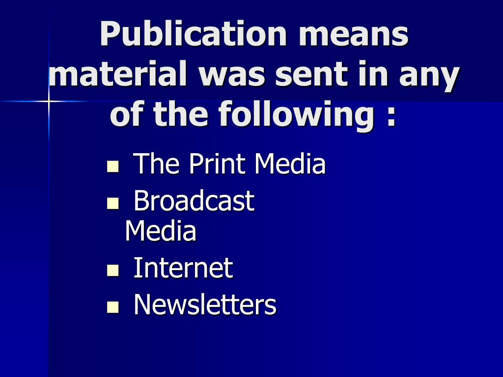 Publication means material was sent in any of the following :
