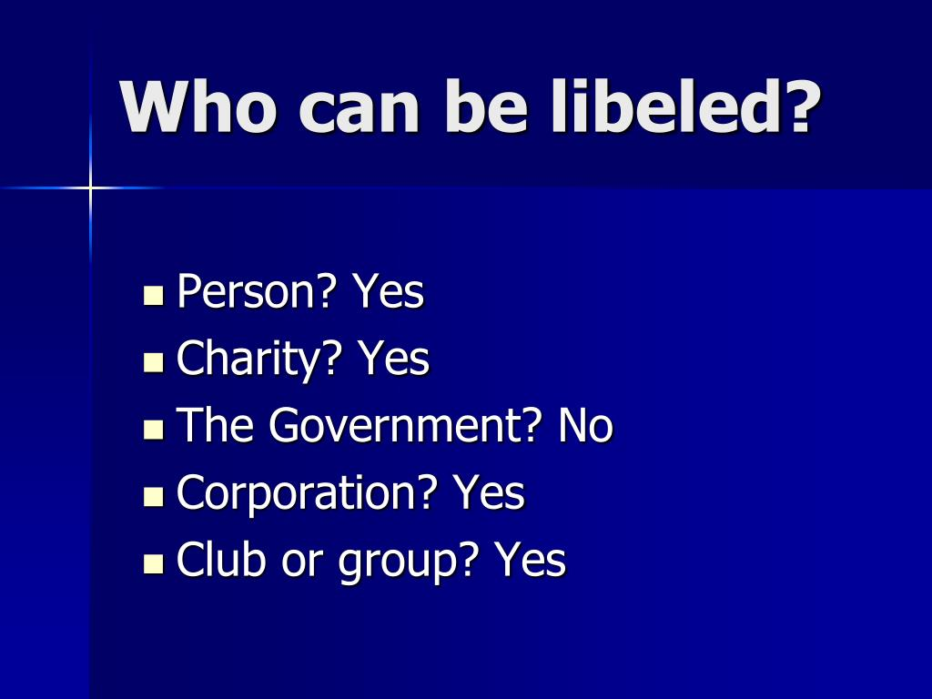 Who can be libeled?