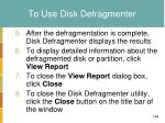to use disk defragmenter1