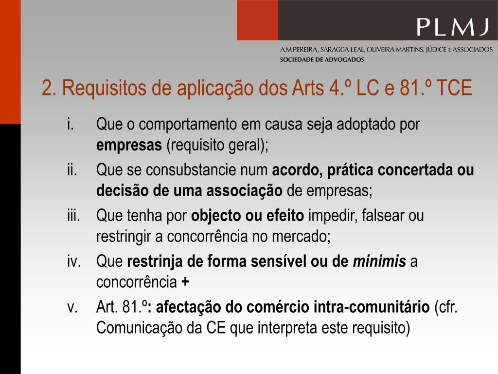 2. Requisitos de aplicação dos Arts 4.º LC e 81.º TCE