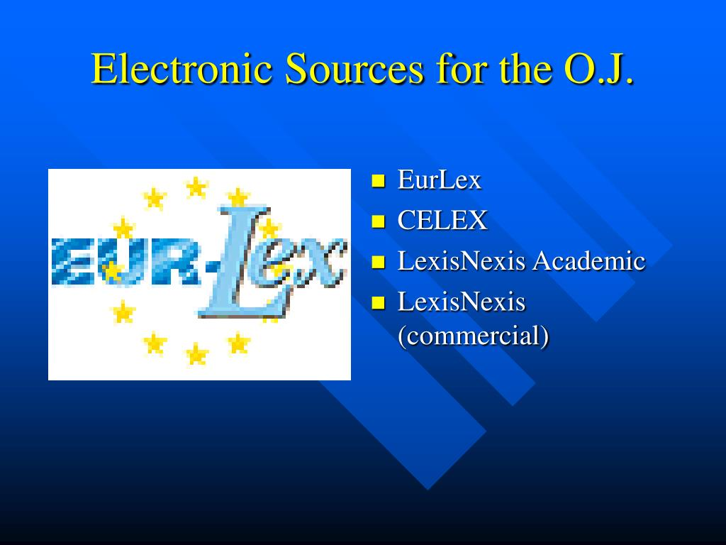Electronic Sources for the O.J.
