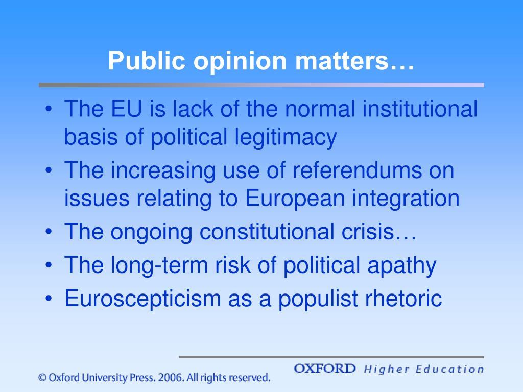 Public opinion matters…