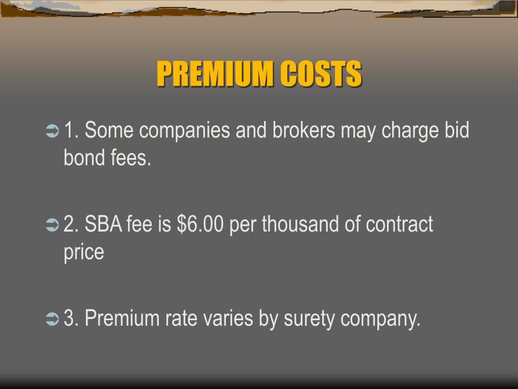 PREMIUM COSTS