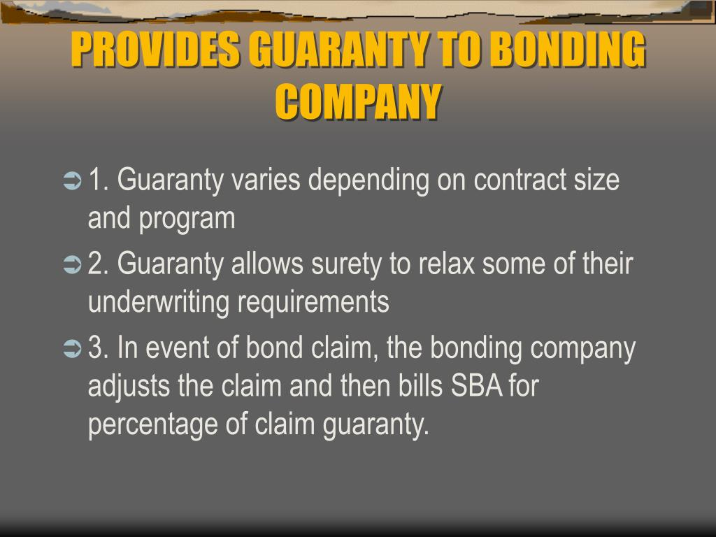 PROVIDES GUARANTY TO BONDING COMPANY