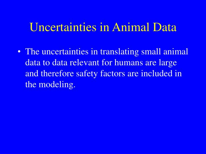Uncertainties in animal data