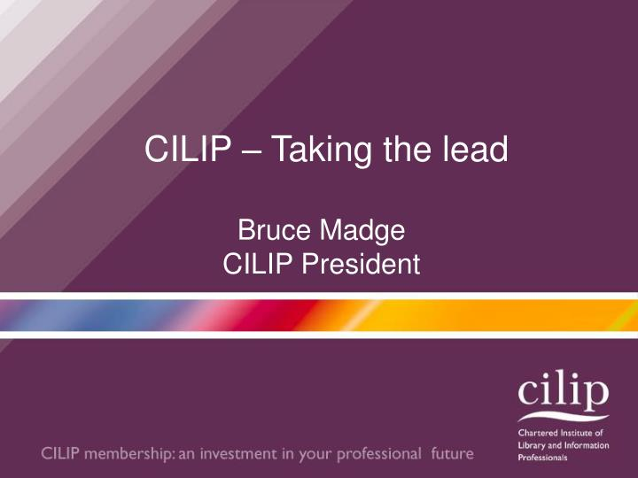 CILIP – Taking the lead