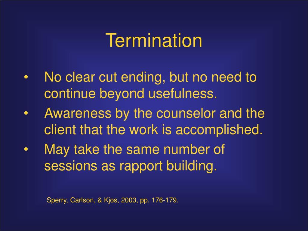 the helping process assessment to termination Helping process: assessment to termination (case management) [tricia mcclam, marianne r woodside] on amazoncom free shipping on qualifying offers integrating a unique conceptual- and skills-based approach, helping process: assessment to termination presents the methodology of the helping process as it is practiced in the human service field.