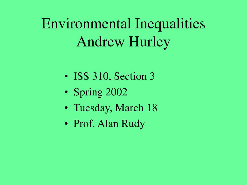 essay on environmental inequalities by andrew hurley Read environmental inequalities by andrew hurley by andrew hurley for free with a 30 day free trial read ebook on the web, ipad, iphone and android.