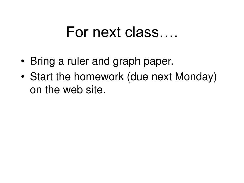 For next class….