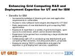 enhancing grid computing r d and deployment expertise for ut and for ibm