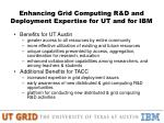 enhancing grid computing r d and deployment expertise for ut and for ibm14