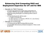 enhancing grid computing r d and deployment expertise for ut and for ibm15