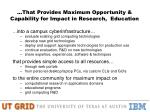 that provides maximum opportunity capability for impact in research education