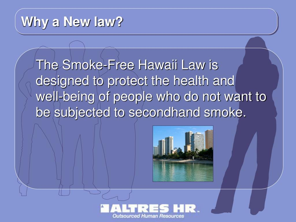 Why a New law?