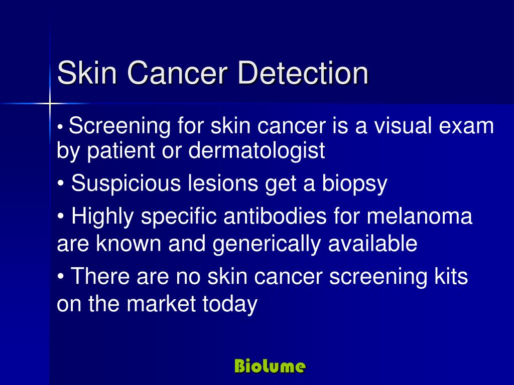 Screening for skin cancer is a visual exam by patient or dermatologist
