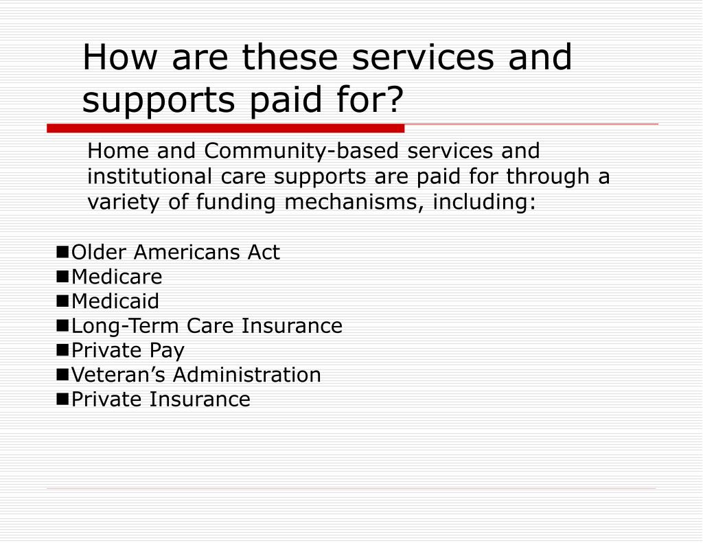 How are these services and supports paid for?