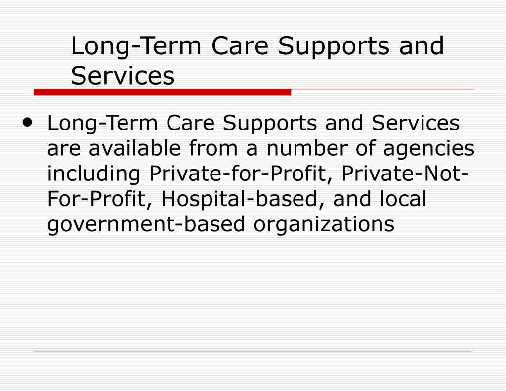 Long-Term Care Supports and Services