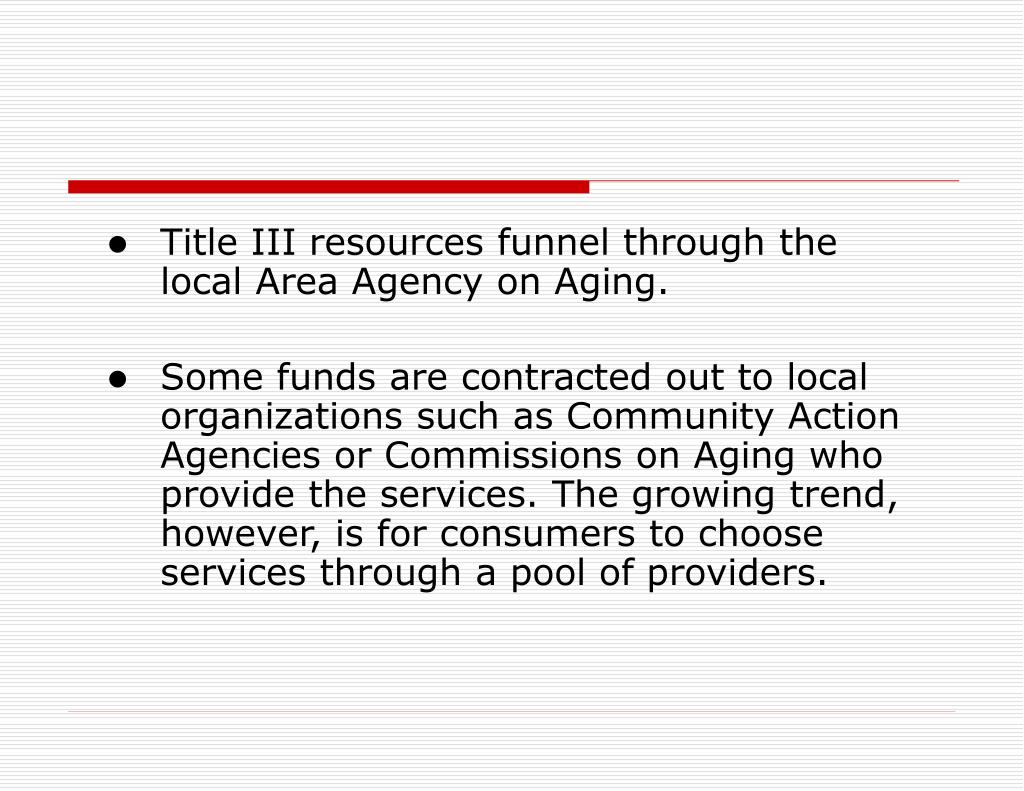 Title III resources funnel through the local Area Agency on Aging.