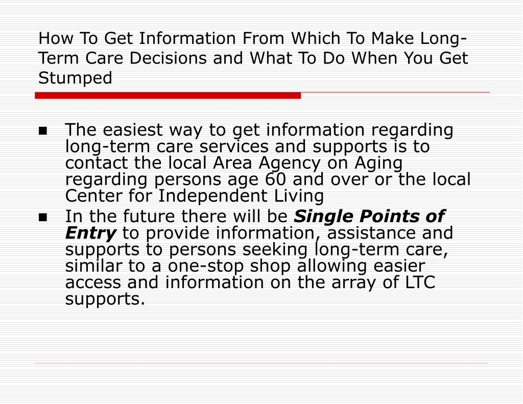 How To Get Information From Which To Make Long-Term Care Decisions and What To Do When You Get Stumped