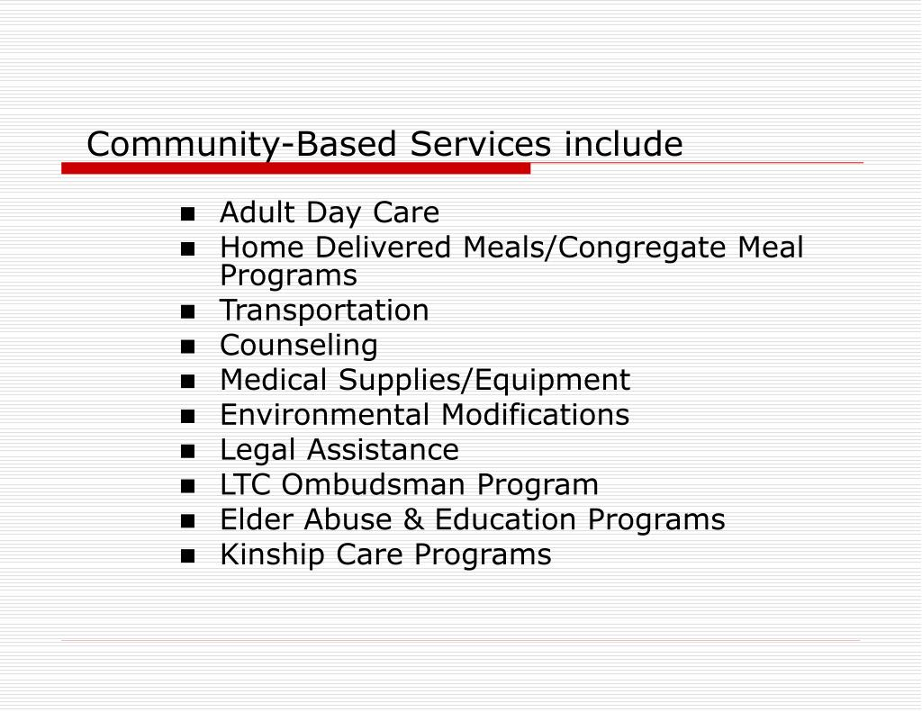 Community-Based Services include
