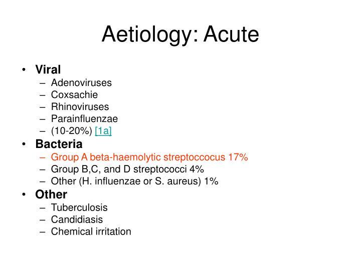 Aetiology: Acute