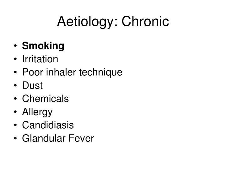 Aetiology: Chronic