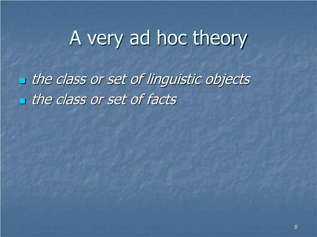 A very ad hoc theory