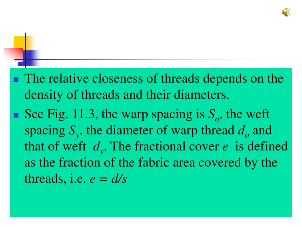 The relative closeness of threads depends on the density of threads and their diameters.
