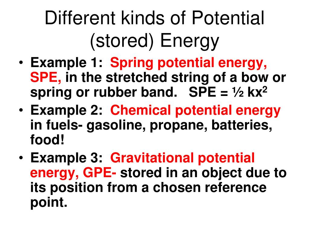 Different kinds of Potential (stored) Energy