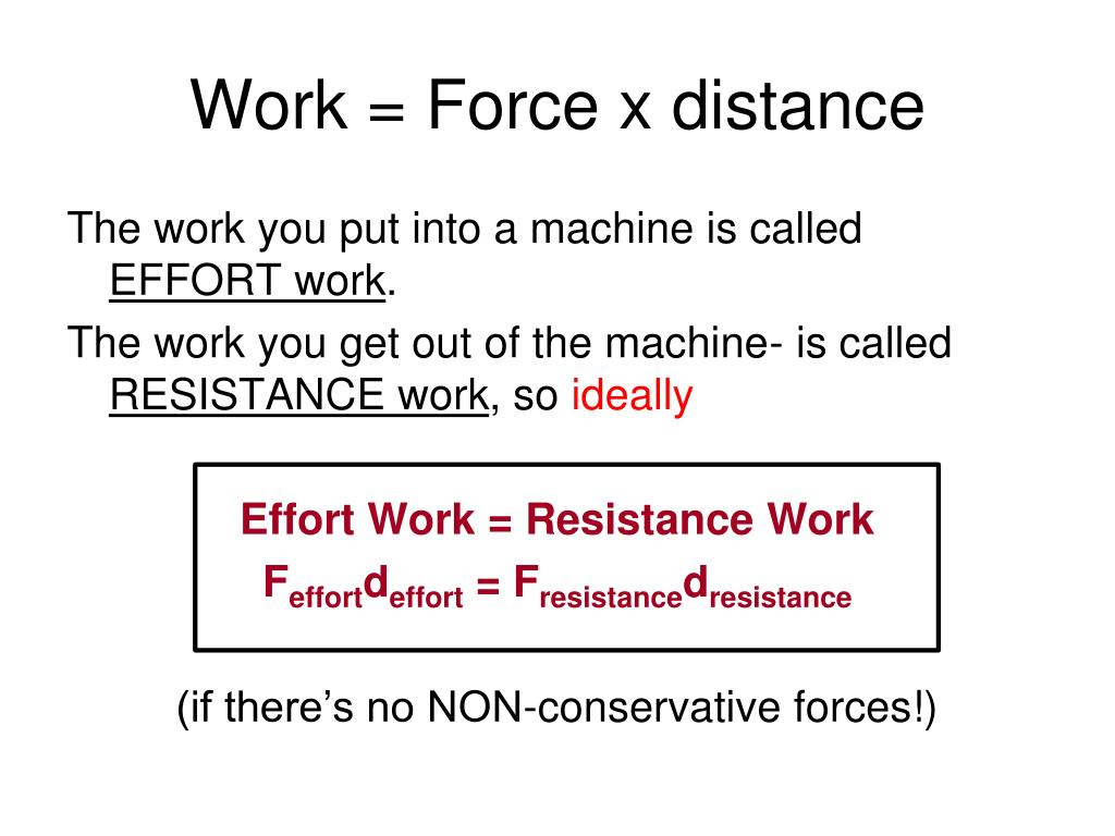 Work = Force x distance