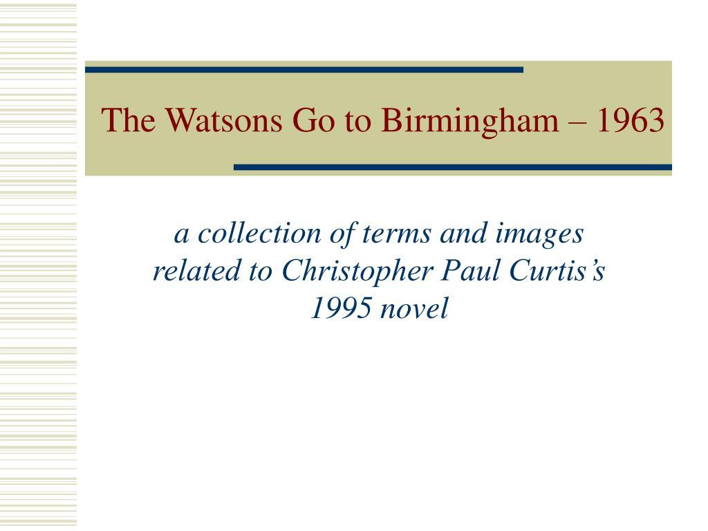 watsons go to birmingham Find great deals on ebay for the watsons go to birmingham, 1963 shop with confidence.
