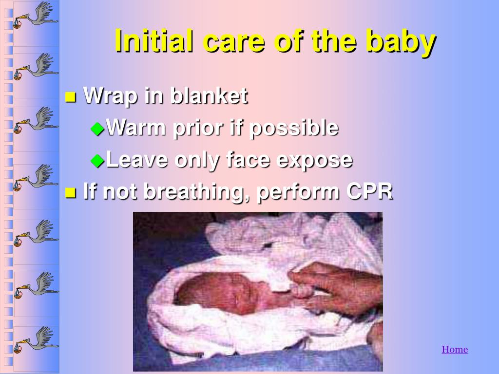 Initial care of the baby