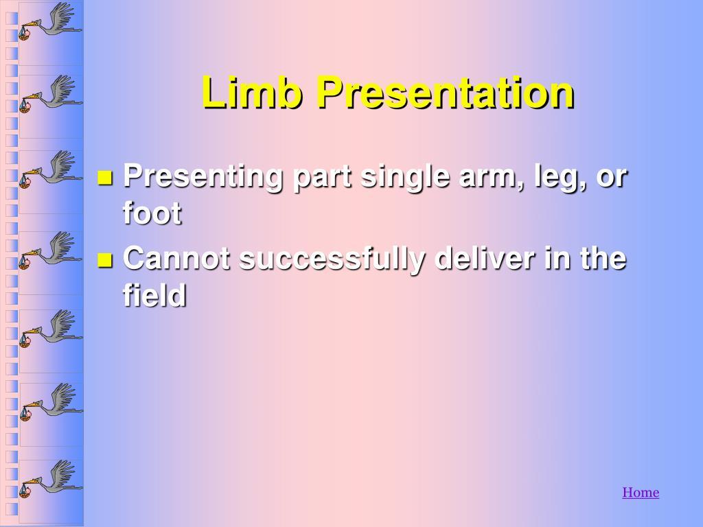 Limb Presentation