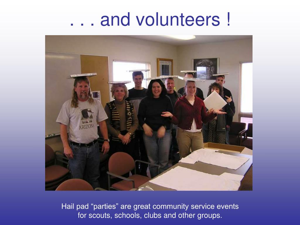 . . . and volunteers !