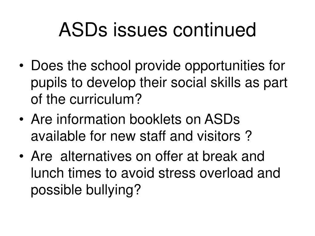ASDs issues continued