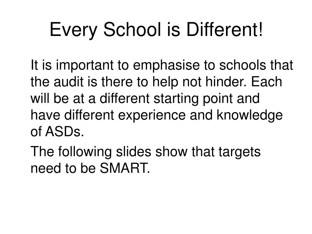 Every School is Different!