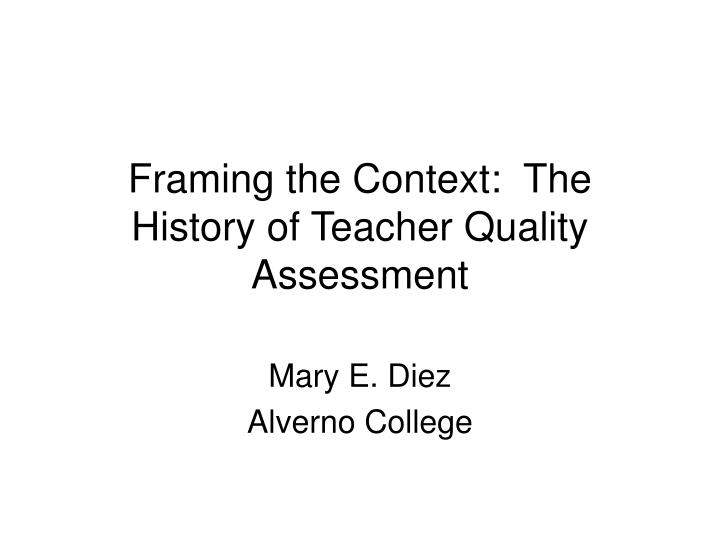 Framing the context the history of teacher quality assessment