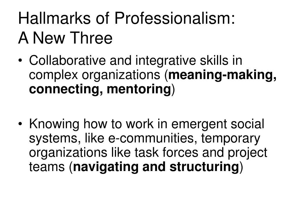 Hallmarks of Professionalism:
