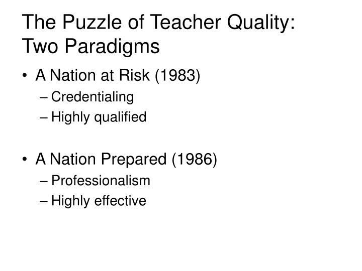 The puzzle of teacher quality two paradigms l.jpg