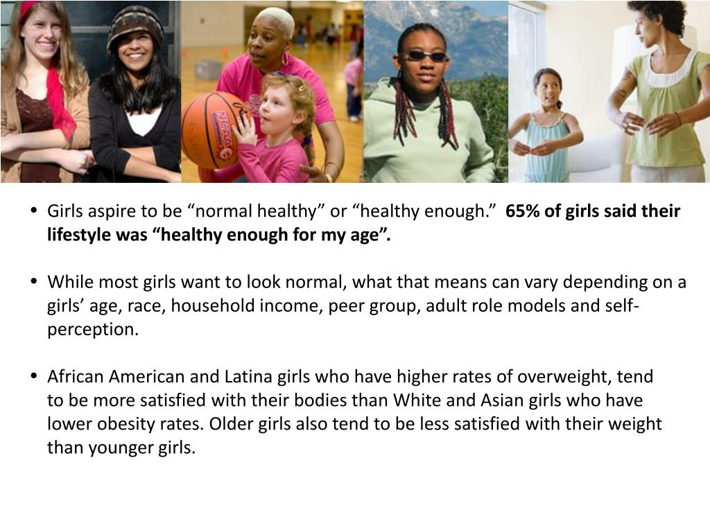"Girls aspire to be ""normal healthy"" or ""healthy enough."""