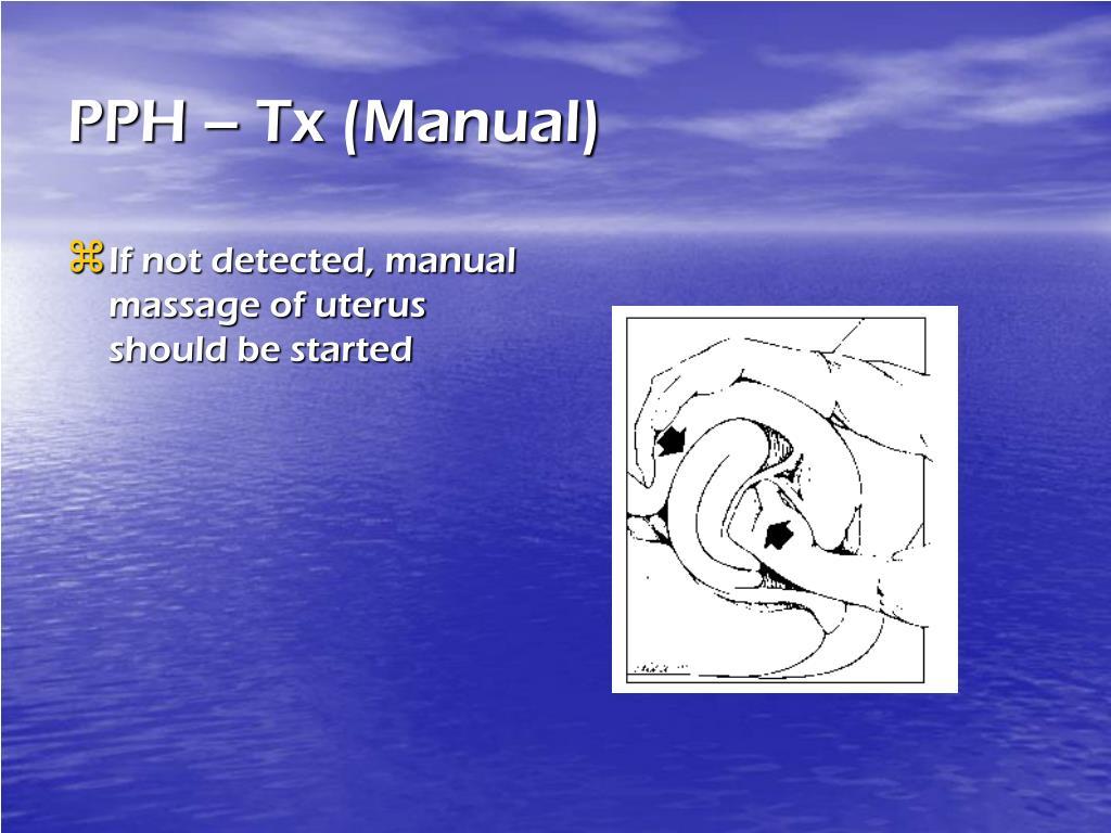 PPH – Tx (Manual)