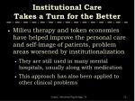 institutional care takes a turn for the better5