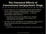 the unwanted effects of conventional antipsychotic drugs3
