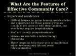 what are the features of effective community care3