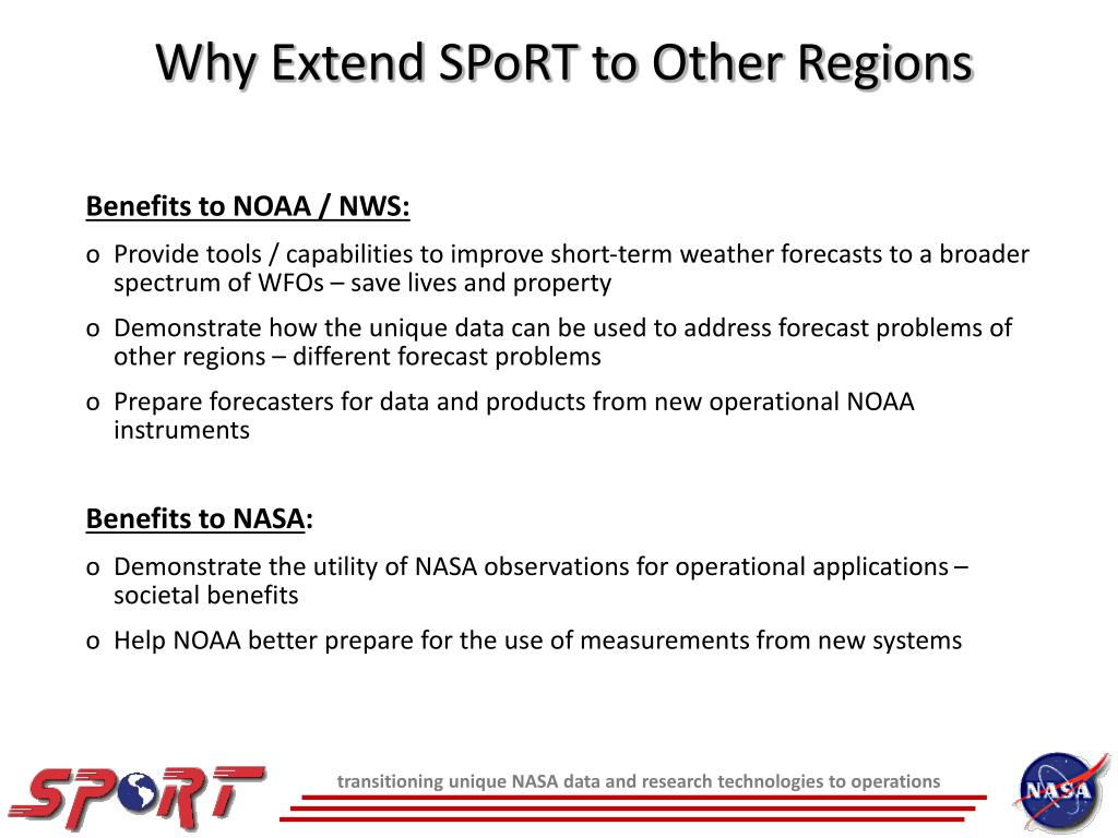 Why Extend SPoRT to Other Regions