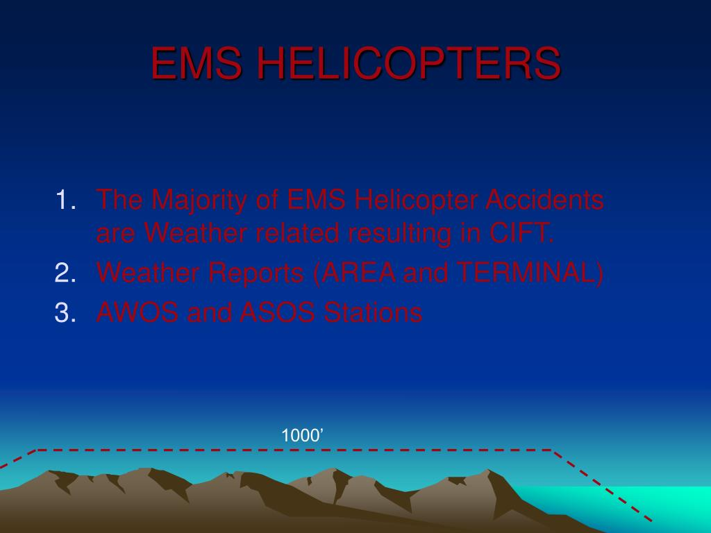 The Majority of EMS Helicopter Accidents are Weather related resulting in CIFT.