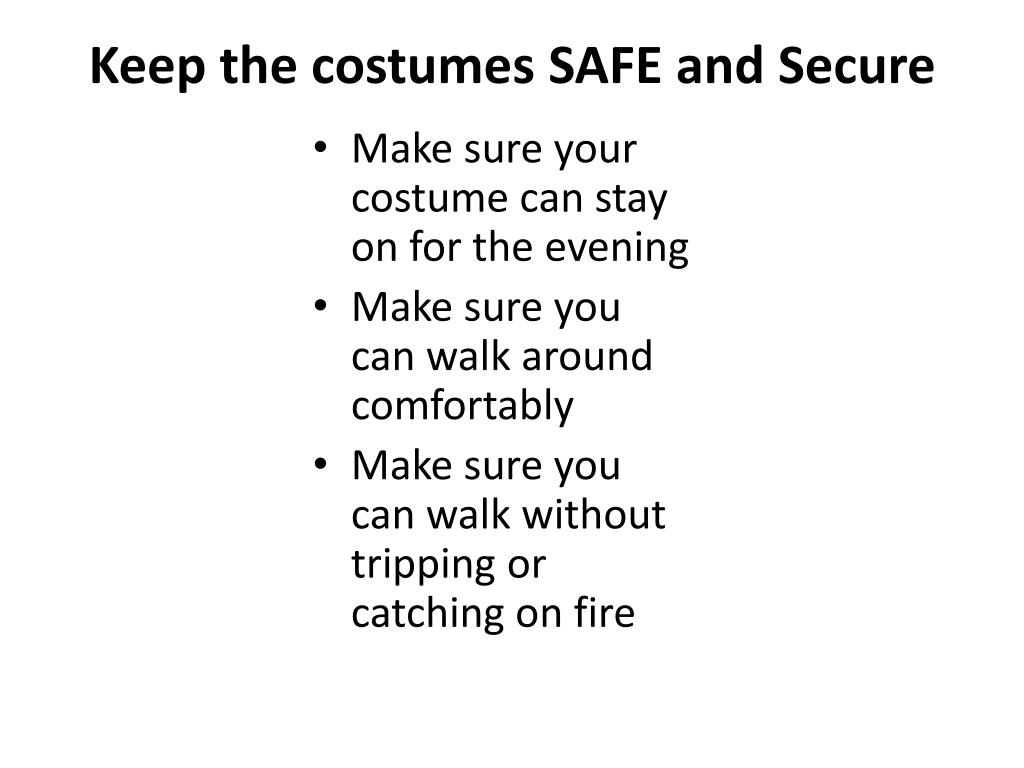 Keep the costumes SAFE and Secure