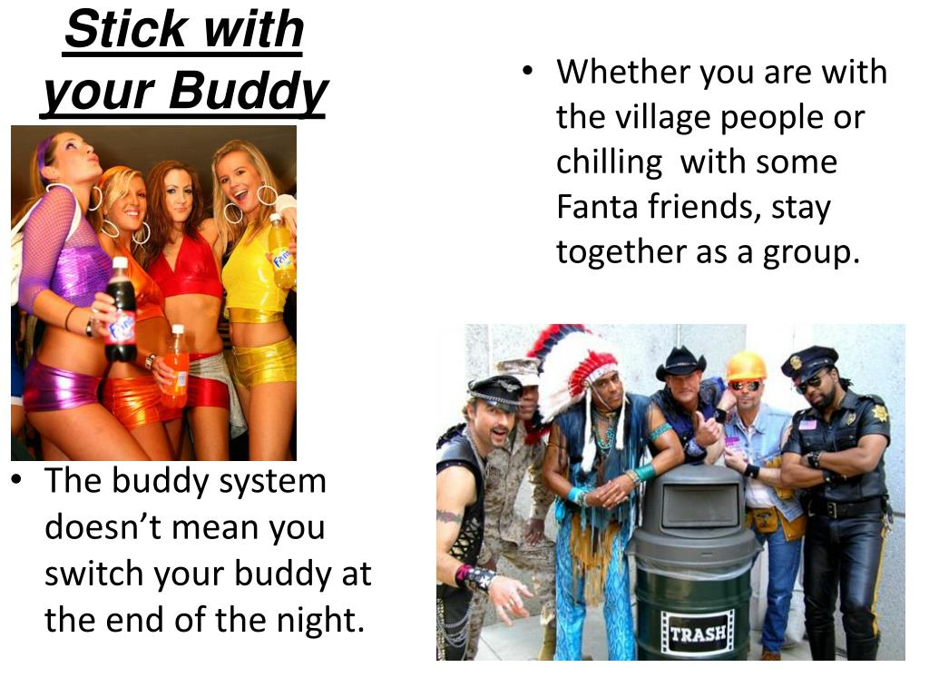Stick with your Buddy